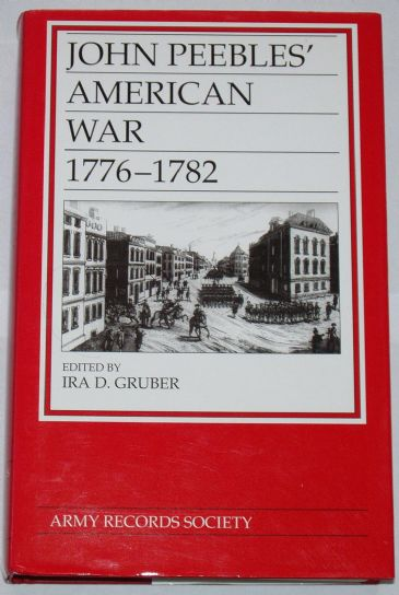 John Peebles' American War 1776-1782, edited by Ira Gruber